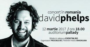 DAVID PHELPS REVINE IN ROMANIA