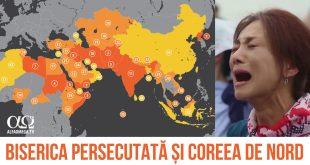Biserica persecutată și Coreea de Nord